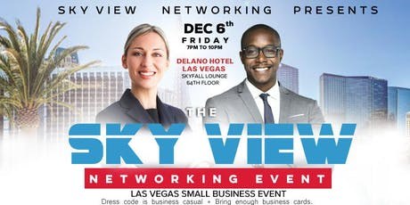 """THE SKY VIEW NETWORKING EVENT """"Your Network Is Your Net Worth"""" 6 tickets"""