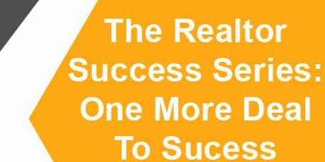 The Realtor Success Series: One More Deal To Success tickets