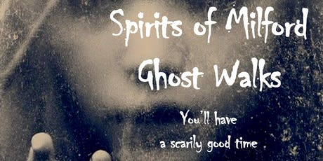 10 p.m. Saturday, October 26, 2019 Spirits of Milford Ghost Walk tickets
