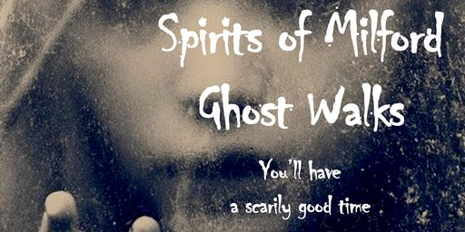 10 p.m. Saturday, October 26, 2019 Spirits of Milford Ghost Walk