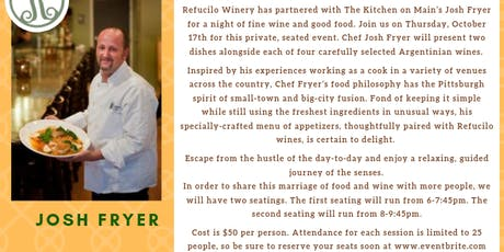 Refucilo winery & Chef Josh Fryer pairing event tickets