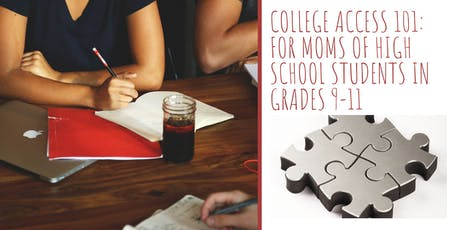 College Access 101: For Moms of High School Students tickets