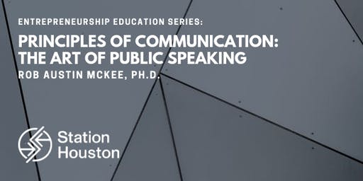 Principles of Communication: The Art of Public Speaking | Rob Austin McKee
