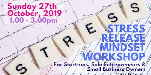 Stress Release Mindset Workshop for Start-ups, Solo Entrepreneurs & SBO's
