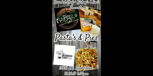 Bearded Chef + Bishop & Son's Presents: Pasta's & Pies