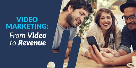 Video Marketing: From Video to Revenue tickets