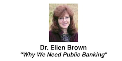 "Dr. Ellen Brown - ""Why We Need Public Banking"""