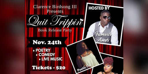 Quit Trippin A Night Of Entertainment  A Clarence Birdsong III Event ""