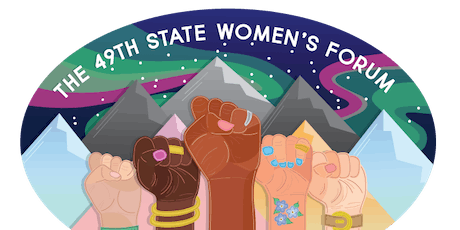 The 49th State Women's Forum: Rising United tickets