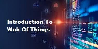 Introduction To Web Of Things 1 Day Virtual Live Training in Cork