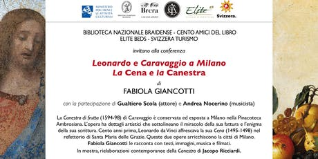 Leonardo e Caravaggio a Milano - La Cena e la Canestra di Fabiola Giancotti biglietti