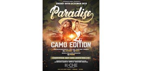 PARADISE CAMO EDITION tickets