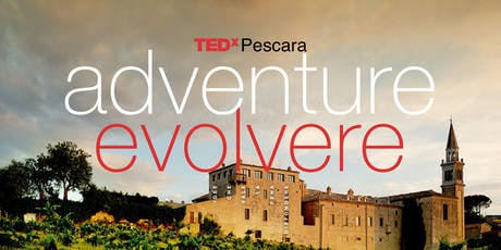 TEDxPescaraAdventure 2019: EVOLVERE biglietti