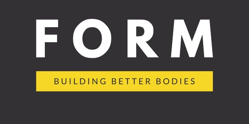 F O R M - Building Better Bodies Workshop