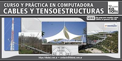 CURSO PRÁCTICO: Cables y Tenso estructuras - 18 hs con práctica en PC