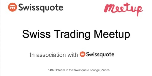 Swiss Trading Meetup in Association with Swissquote