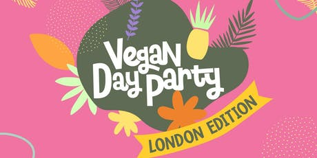 Vegan Day Party - London Edition tickets
