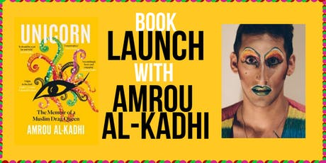 Unicorn! An evening with the iconic Amrou al-Kadhi tickets