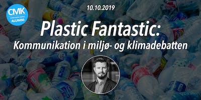 Plastic Fantastic: Kommunikation i miljø- og klimadebatten
