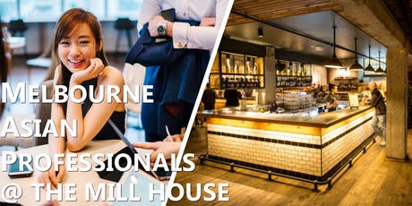Melbourne Asian Professionals X The Mill House tickets