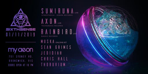 SixthSense Presents: Sumiruna, Axon & Rainbird