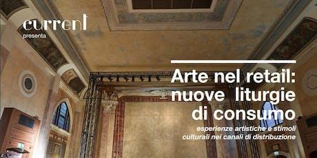 Arte nel retail: nuove liturgie di consumo biglietti