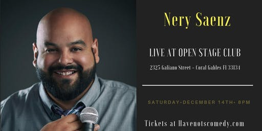 Have-Nots Comedy Presents Nery Saenz