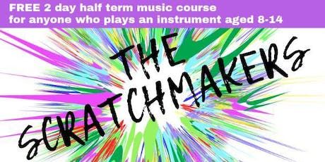 The Scratchmakers (NEW name for Creative Music Ensemble Course) - October 2019 tickets