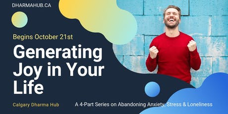 4-week series: Generating Joy in Your Life tickets
