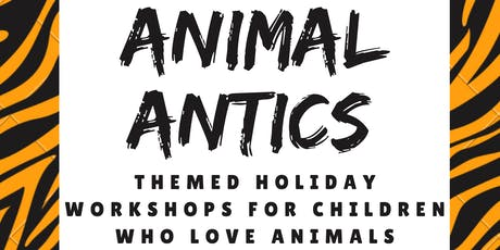 Animal Antics - An animal themed October holiday workshop for  5-12yr olds tickets