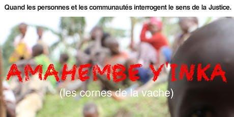 """Projection du film """"Amahembe y'inka  (Les cornes de la vache)"""" billets"""