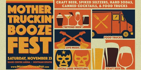 Mother Truckin' Beer & Booze Fest tickets