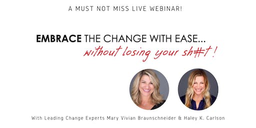 3 Step Process To Embrace ANY Change With Ease - Rockford, IL