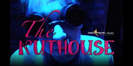 THE NUTHOUSE - Presented by Dance Theatre of Orlando and ME Dance, Inc entradas