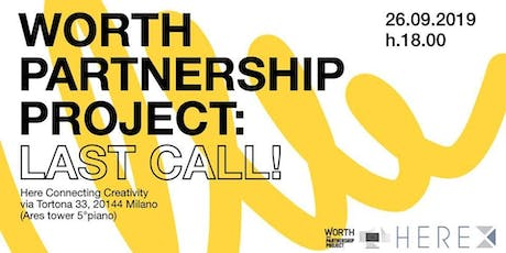 European Project_ Worth Partenership Project: last call! biglietti