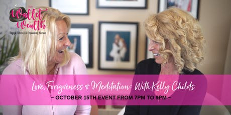 Love, Forgiveness & Meditation with Kelly Childs tickets