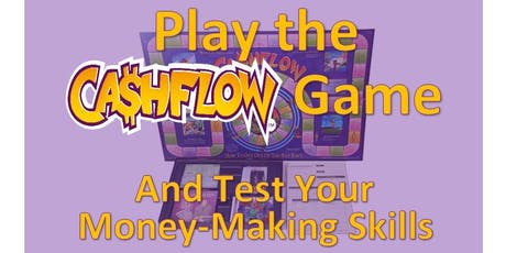 PLAY THE CASHFLOW GAME: Learn How to Invest and Build Wealth tickets