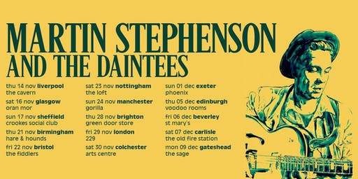 An Evening with Martin Stephenson & The Daintees.