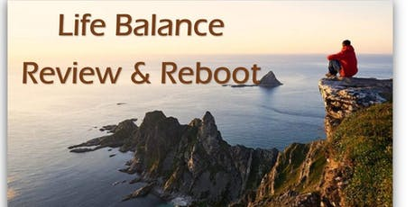 Life Balance Review & Reboot – Personal Growth for Mind and Spirit  tickets