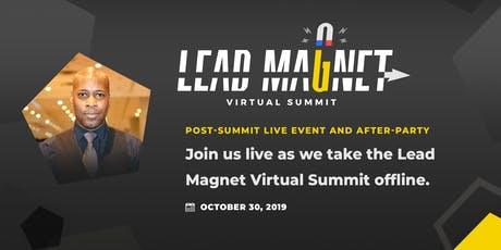 Lead Magnet Virtual Summit Live Conference and After Party tickets
