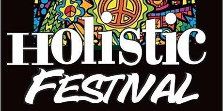 11th Holistic Festival of Life and Wellness tickets