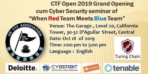 "CTF Open 2019 Grand Opening cum Seminar ""When Red Team meets Blue Team"""