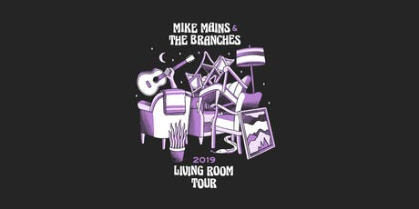 Mike Mains & The Branches Living Room Tour -Ludington, MI tickets
