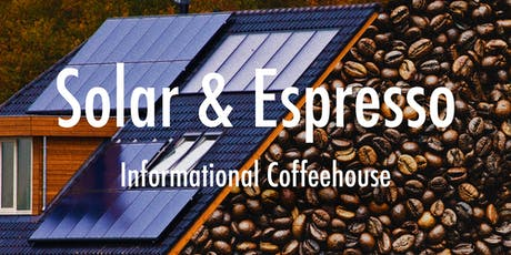 Solar & Espresso Informational Coffeehouse tickets