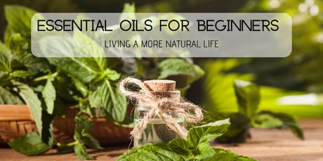 Essential Oils for Beginners - Living a More Natural Life tickets