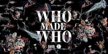 Faith presents WhoMadeWho Tickets