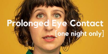 Prolonged Eye Contact tickets