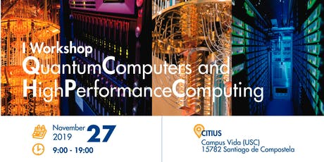 I Workshop Quantum Computers and High Performance Computing entradas