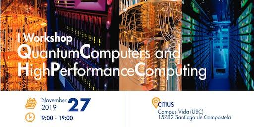 I Workshop Quantum Computers and High Performance Computing