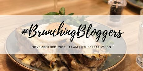 BRUNCHING BLOGGERS! tickets